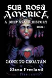 Sub Rosa America and the Fall of the New Atlantis: Gone to Croatan