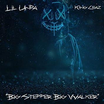 Big Stepper Big Walker (feat. King Ceaz)