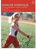 Marche nordique - Et autres disciplines : rollers, ski de fond, raquettes...