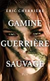 Gamine, guerrière, sauvage