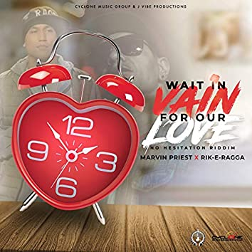 Wait in Vain for Our Love