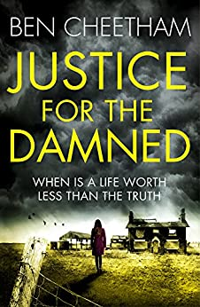 Justice for the Damned: A serial killer thriller that builds to a savagely beautiful finale (The Missing Ones Book 2) by [Ben Cheetham]