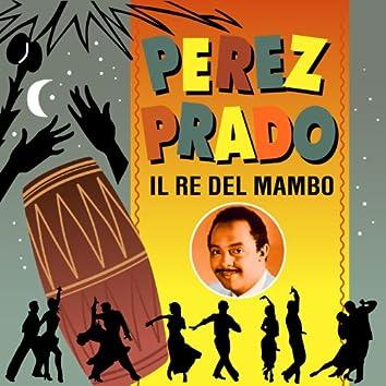 Perez Prado - Il Re del Mambo