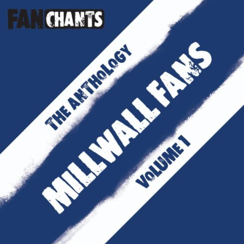 Millwall FC Fans Anthology I (Real Lions FC Football Songs) [Explicit]