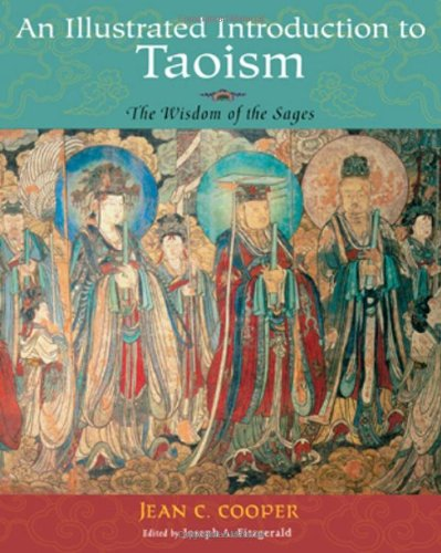 An Illustrated Introduction to Taoism: The Wisdom of the Sages (Treasures of the World's Religions)
