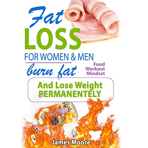Fat Loss for Women and Men: Burn Fat and Lose Weight Permanently audiobook cover art