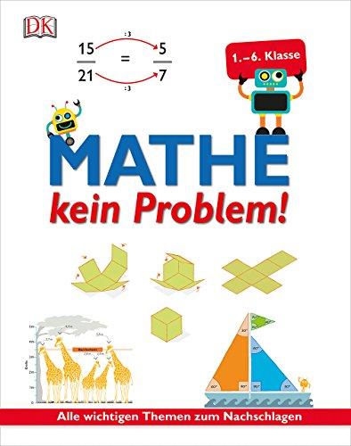 Mathe – kein Problem!: Alle wichtigen Themen zum Nachschlagen (1. bis 6. Klasse)