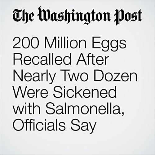 200 Million Eggs Recalled After Nearly Two Dozen Were Sickened with Salmonella, Officials Say copertina