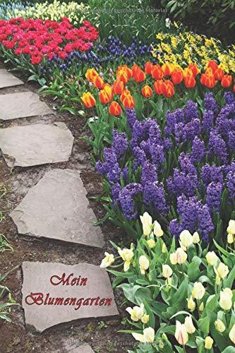 Mein Blumengarten: Gartentagebuch zum selber Eintragen für Gartenfreunde und Gärtner. Fast alle Daten deiner Pflanzen auf einen Blick. 50 Seiten
