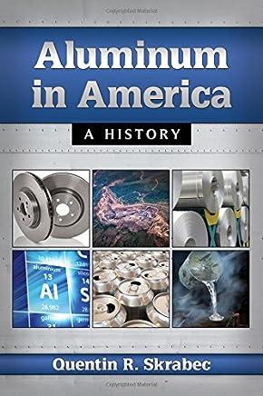 Aluminum in America: A History