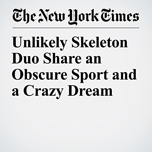 Unlikely Skeleton Duo Share an Obscure Sport and a Crazy Dream copertina