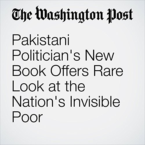 Pakistani Politician's New Book Offers Rare Look at the Nation's Invisible Poor copertina