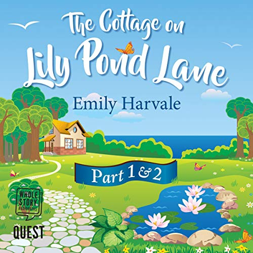 The Cottage on Lily Pond Lane: Part 1 and Part 2 audiobook cover art