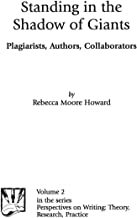 Standing in the Shadow of Giants: Plagiarists, Authors, Collaborators (Perspectives on Writing)