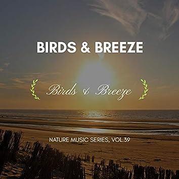 Birds & Breeze - Nature Music Series, Vol.39