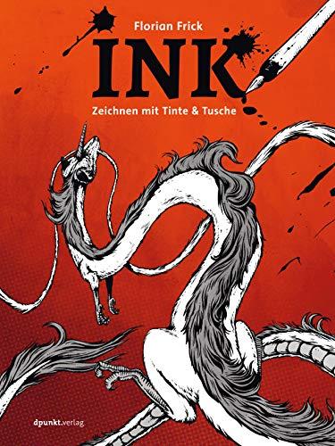 Ink: Zeichnen mit Tinte & Tusche (German Edition)