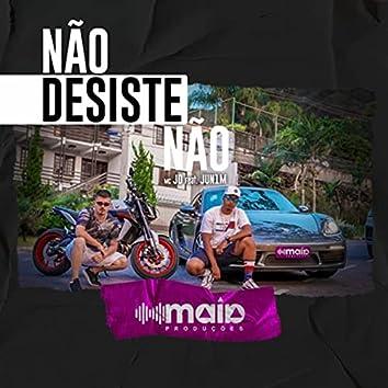 Não Desiste Não (feat. Jun1m)