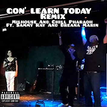 Gon' learn Today (Remix)