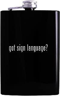 got sign language? - 8oz Hip Alcohol Drinking Flask, Black