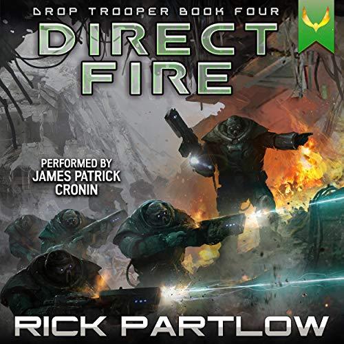 Direct Fire: Drop Trooper, Book Four