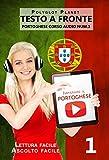 Imparare il portoghese - Lettura facile | Ascolto facile | Testo a fronte: Portoghese corso audio num. 1 (Imparare il portoghese | Parallel Text | Easy Reader | Easy Listener)