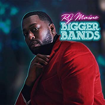 Bigger Bands