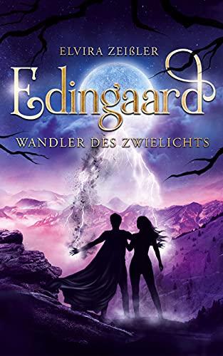Wandler des Zwielichts (Edingaard Schattenträger-Saga 3/3) von [Elvira Zeißler]