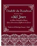 Citadelle du Musulman Durant Toute l'Année: +365 Jours de plan intensif de Prières Duas Invocations Réflexion du Coran: Traduction Phonétique Francais ... Agenda Pour Musulmans Femme Homme enfant