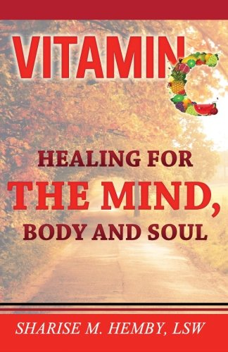 Vitamin C: Healing for the Mind, Body and Soul