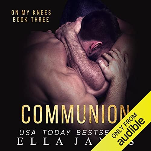 Communion: On My Knees, Book 3
