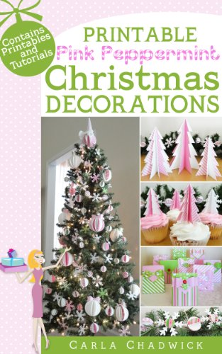 Book: Printable Pink Peppermint Christmas Decorations by Carla Chadwick