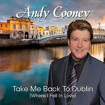 Take Me Back To Dublin (Where I Fell In Love)