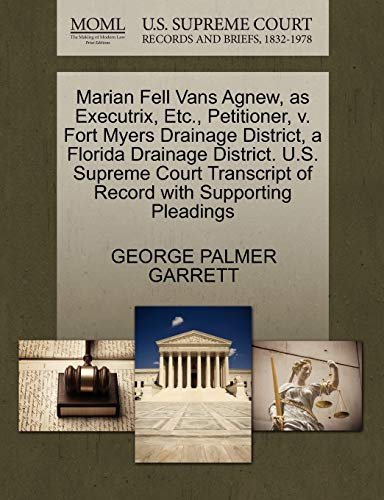 Marian Fell Vans Agnew, as Executrix, Etc., Petitioner, V. Fort Myers Drainage District, a Florida Drainage District. U.S. Supreme Court Transcript of Record with Supporting Pleadings