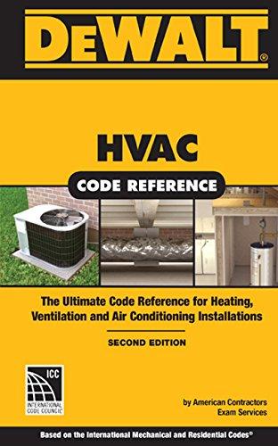 DEWALT HVAC Code Reference: Based on the 2015 International Mechanical Code, Spiral bound Version (DEWALT Series)