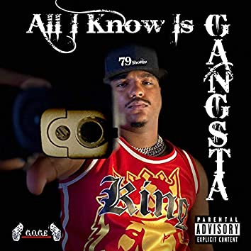 All I Know Is Gangsta