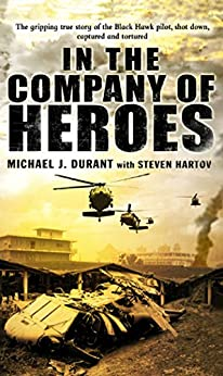 In The Company Of Heroes by [Michael J Durant]
