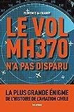 LE VOL MH370 N'A PAS DISPARU
