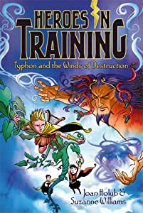 Typhon and the Winds of Destruction (Heroes in Training Book 5)