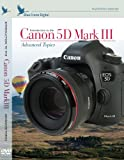 Blue Crane Digital Introduction to the Canon 5D Mark III: Advanced Topics DVD (zBC147)