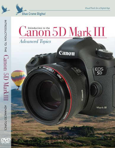 Blue Crane Digital Introduction to the Canon 5D Mark III: Advanced Topics DVD (zBC147)