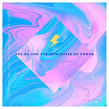 """She-Ra and the Princesses of Power Theme Song: Warriors (From """"She-Ra and the Princesses of Power"""")"""