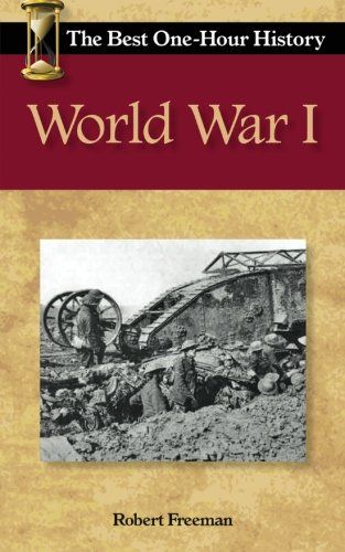 World War I: The Best One-Hour History