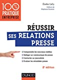 Réussir ses relations presse - Nouveaux médias - Communiqué de presse - Interview - Evaluation des retombées presse