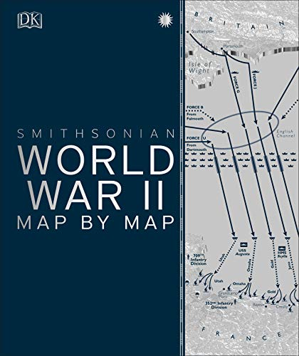 Compare Textbook Prices for World War II Map by Map Illustrated Edition ISBN 9781465481795 by DK,Smithsonian Institution