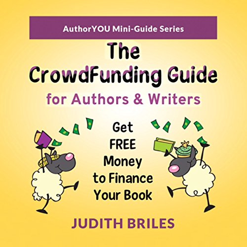 The Crowdfunding Guide for Authors & Writers audiobook cover art