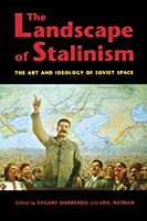 The Landscape of Stalinism: The Art and Ideology of Soviet Space (Studies in Modernity and National Identity) by Unknown(2003-08-01)