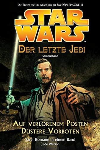 Star Wars - Der letzte Jedi: Sammelband 1 (enthält Bd. 1 Auf verlorenem Posten, Bd. 2 Düstere Vorboten)