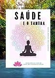 Saúde e o Tantra (Portuguese Edition)