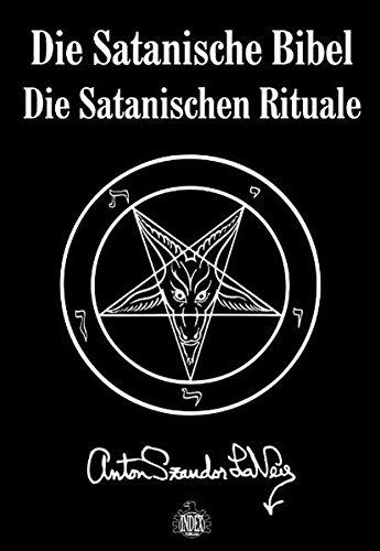 Die Satanische Bibel. Die Satanischen Rituale