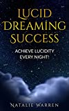 Lucid Dreaming Success - Achieve Lucidity Every Night! (English Edition)